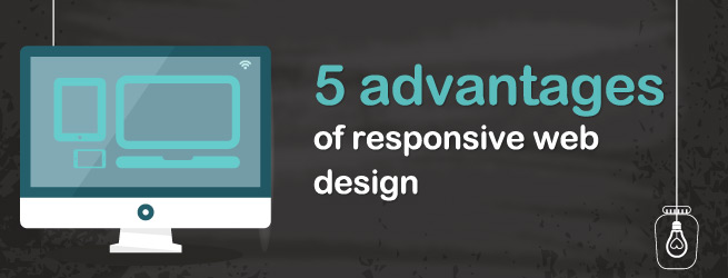 5 Advantages of Responsive Web Design